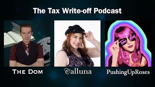 The Tax write-off podcast with PushingUpRoses and Calluna