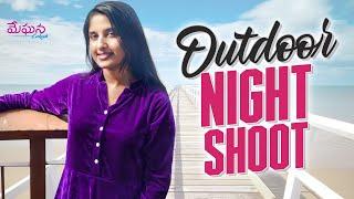 Outdoor NIGHT Shoot | Meghana Lokesh | Shooting Dairies | Shoot Vlog