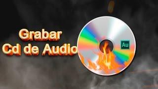 Grabar CD de Audio Paso por Paso - Thecas Crea