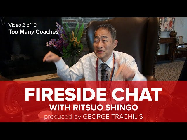 Ritsuo Shingo shares what happens when there are too many coaches.