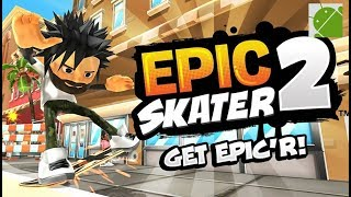 Epic Skater 2 - Android Gameplay FHD