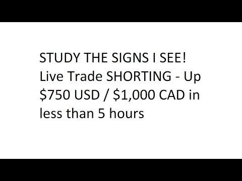 STUDY THE SIGNS I SEE! Live Trade SHORTING - Up $750 USD / $1,000 CAD in less than 5 hours