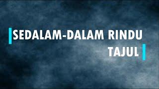 Download lagu Tajul  - Sedalam-Dalam Rindu Lirik