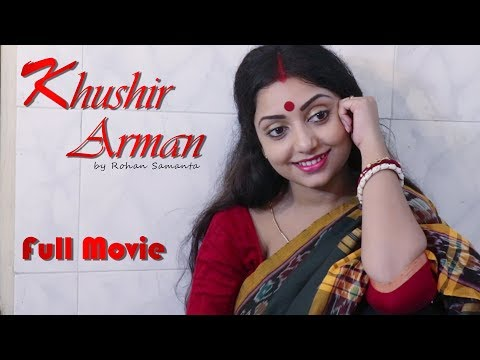 Bengali Short Film 2018 Khushir Arman | Full Movie | Rohan Samanta | Rupsha | Rudra |