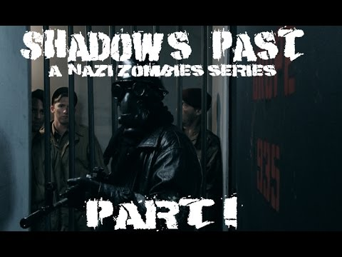 Nazi Zombies: A Shadow's Past, Part 1 (Prequel to COD Zombies)