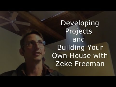Developing Projects and Building Your Own House