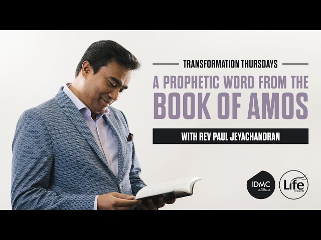 A Prophetic Word from the Book of Amos Part 1 | Rev Paul Jeyachandran