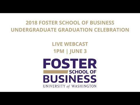 2018 Foster School of Business Undergraduate Graduation Celebration