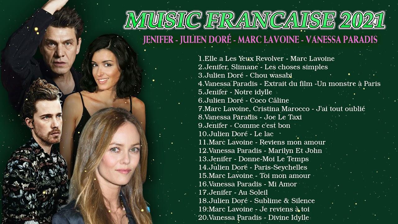 Musique Francaise Populaire 2021 Vanessa Paradis Marc Lavoine Julien Dore Jenifer Youtube