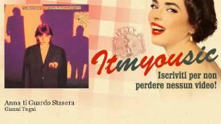 Gianni Togni - Anna ti Guardo Stasera - ITmYOUsic