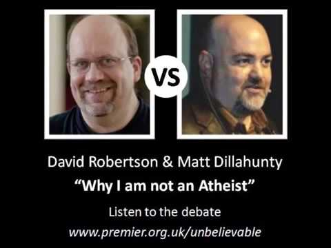 Why I am not an atheist   David Robertson vs Matt Dillahunty