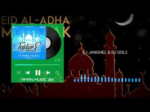 tajdar-e-haram(ft.atif-aslam)-||-dj-janghel-x-dj-gol2