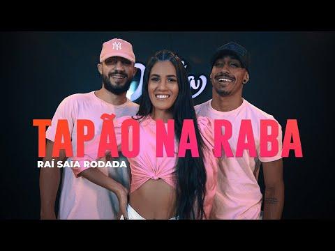 Tapão Na Raba - Raí Saia Rodada - Coreografia: METE DANÇA