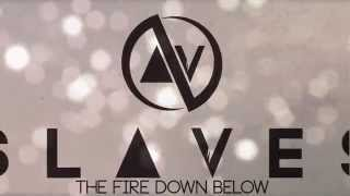 "Slaves - ""The Fire Down Below"" (Official Lyric Video)"