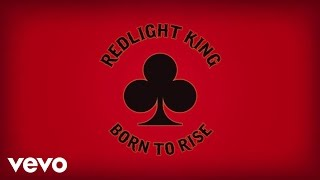 Redlight King - Born to Rise (Audio)