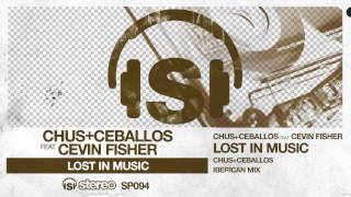 Chus+Ceballos feat. Cevin Fisher - Lost In Music (Chus & Ceballos Iberican Mix)
