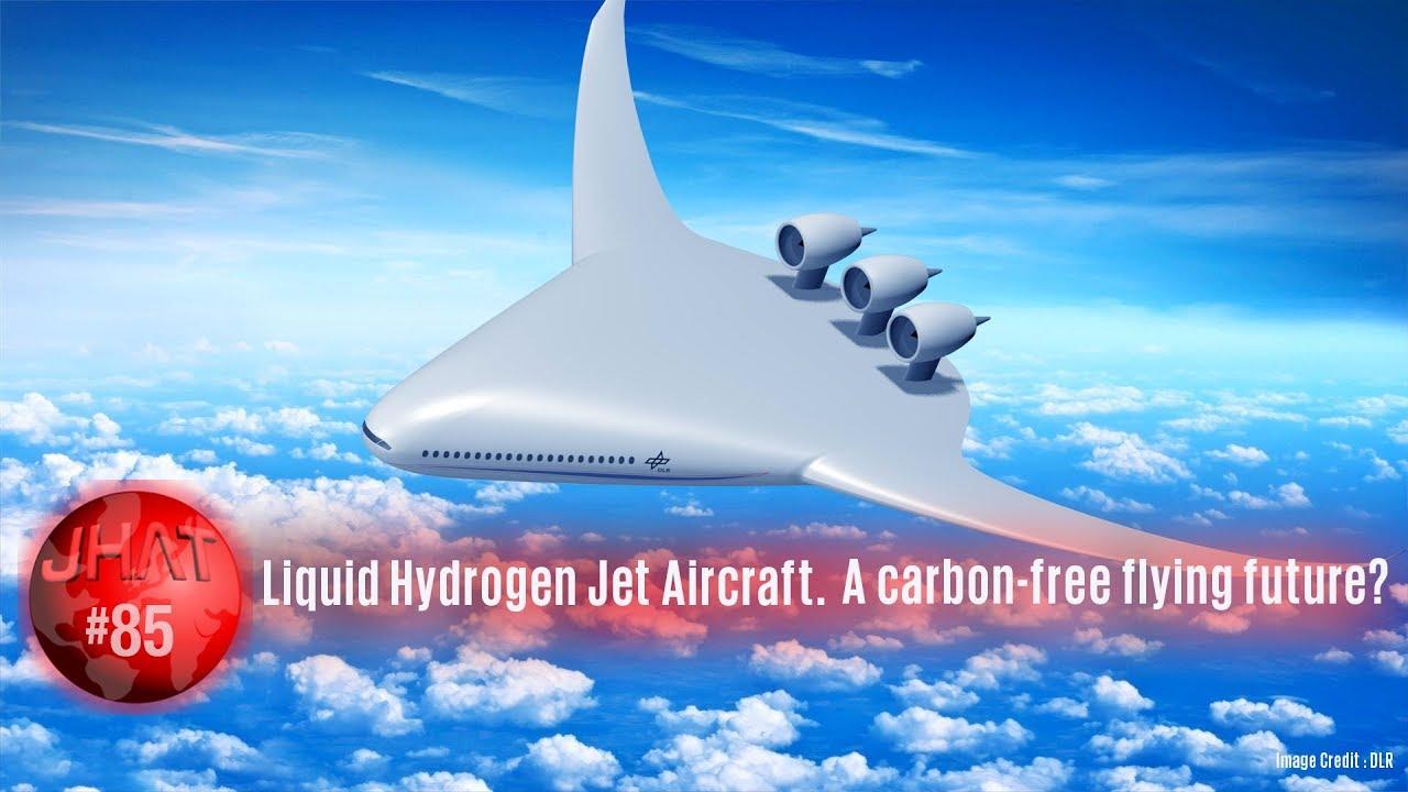 Liquid Hydrogen Jet Aircraft : A Carbon-Free Flying Future?
