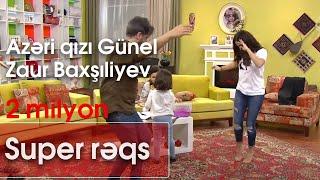 Azəri qızı Günel və Zaur Baxşıliyevden Super rəqs (Zaurla GÜNAYdın)