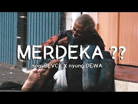 MERDEKA? - sonyBLVCK X nyong DEWA
