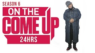 On The Come Up: 24Hrs