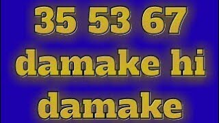 ise Kahate Hain dhamak dhamak 35 53 67