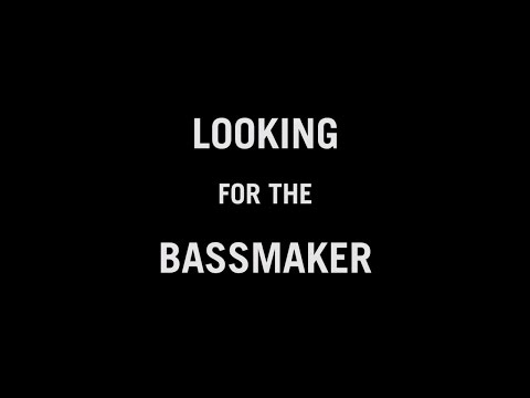 Looking for the Bassmaker