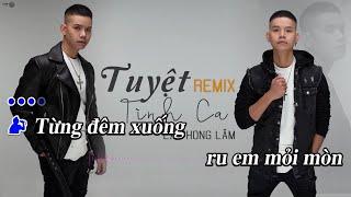 [KARAOKE] Tuyệt Tình Ca Remix - Lã Phong Lâm   Beat Chuẩn