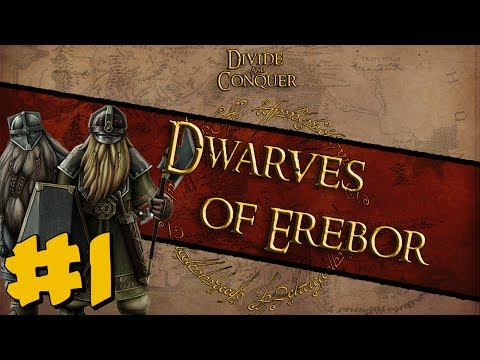 Divide And Conquer: Dwarves of Erebor Campaign #1 ~ The Lonely Mountain!