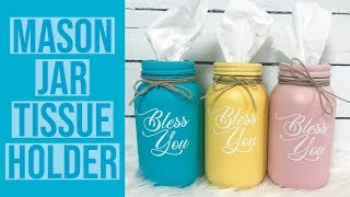 DIY MASON JAR KLEENEX HOLDER | CHALK PAINT | CRICUT