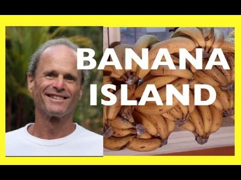 BANANA ISLAND Explained by Dr. Douglas N Graham