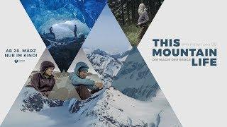 THIS MOUNTAIN LIFE - DIE MAGIE DER BERGE - Trailer OmdU 4K