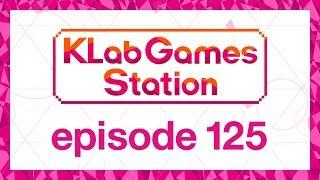 klab-games-station-episode-125