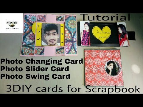 3DIY Cards for Scrapbook. (Photo changing card, swing cards,photo slider card)