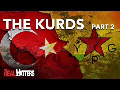 Why Erdogan is Nervous about The Kurds in Turkey   | Part 2 | REAL MATTERS