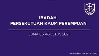 Agustus 06, 2021 - PKP - Hargai Kebaikan Tuhan Dalam Hidupmu