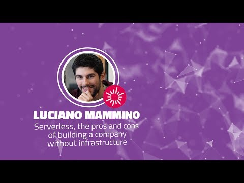 Shift 2017: Serverless, the pros and cons - Luciano Mammino (Planet9 Energy)