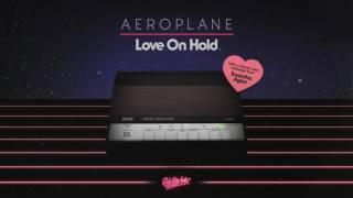 Скачать Aeroplane Featuring Tawatha Agee Love On Hold Extended Mix