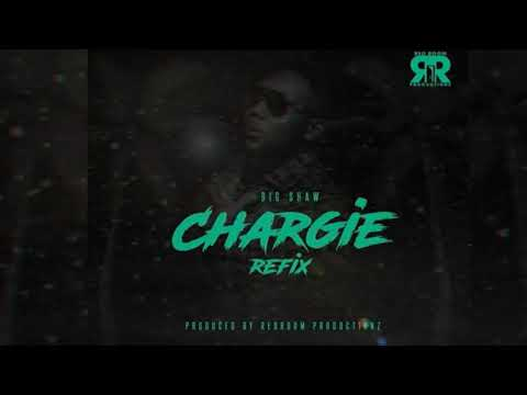 Chargie (Refix) Ft. Big Shaw