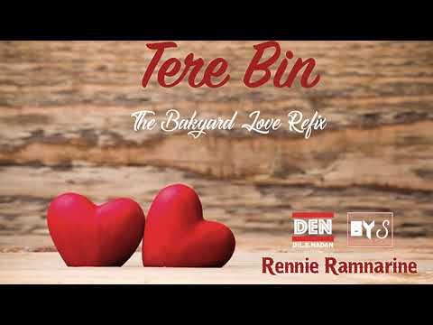 Rennie Ramnarine - Tere Bin (Bakyard Love Refix)