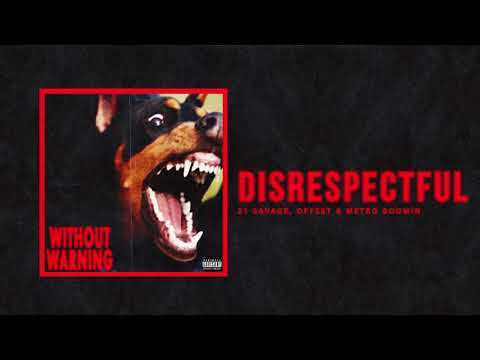"21 Savage, Offset & Metro Boomin - ""Disrespectful"" (Official Audio)"