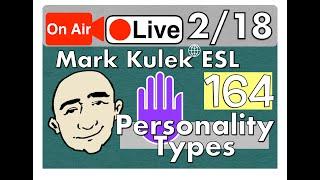 Personality Types - Mark Kulek Live Stream Lesson    #164 - English Practice - ESL