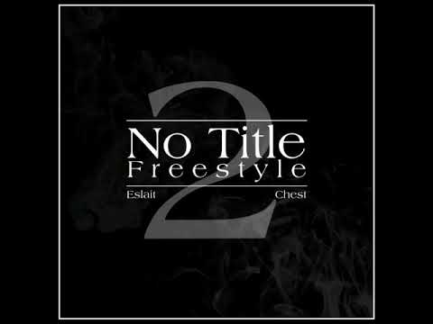 NO TITLE FREESTYLE (FEAT. CHEST)