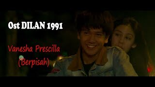 Gambar cover OST DILAN 1991 | The Panasdalam Bank - Berpisah (Feat. Vanesha Prescilla) (Unofficial Lyrics Video)