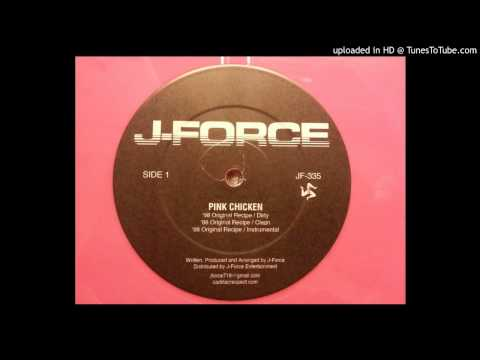 J-Force - Pink Chicken ('98 Original Recipe) (Dirty)