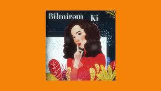 Nigar Muharrem - Bilmirem ki (Official Audio)