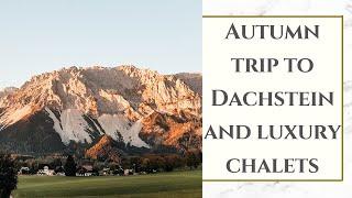 MnK international | Autumn trip to Dachstein and Rittis Alpin Chalets experience