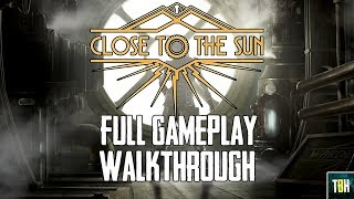 Close to the Sun Full Gameplay Walkthrough | Close to the Sun PC Gameplay (New Bioshock Clone)