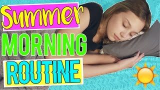 Summer Morning Routine 2016!