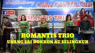 ROMANTIS TRIO - UNANG SAI DOKKON AU SELINGKUH (LIVE)