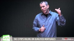 Qualified Mortgages Ruling From The CFPB - Consumer Finance Protection Bureau / QM Update